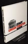 Tschanz, Unser Stadttheater Bern