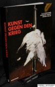Bruckner / Chwast / Heller, Kunst gegen den Krieg