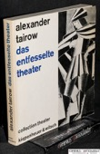 Tairow, Das entfesselte Theater