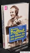 Fischer, Monsieur Truffaut, wie haben Sie das gemacht?