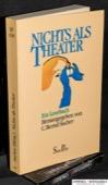 Sucher, Nichts als Theater