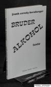 Kornberger, Bruder Alkohol