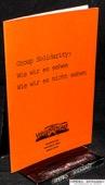 Group Solidarity, Wie wir es / nicht / sehen