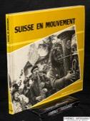 Suisse en mouvement, Schweiz in Bewegung