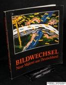 Bildwechsel, Neue Malerei aus Deutschland