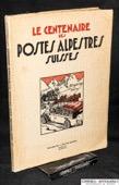 Le Centenaire, des Postes alpestres suisses