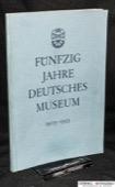Fuenfzig Jahre, Deutsches Museum Muenchen