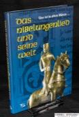 Das Nibelungenlied, und seine Welt