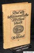 Kittel, Die alttestamentliche Wissenschaft in ihren wichtigsten Ergebnissen