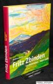 Fritz Zbinden, ein Malerleben