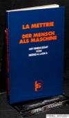 La Mettrie, Der Mensch als Maschine