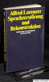 Lorenzer, Sprachzerstoerung und Rekonstruktion