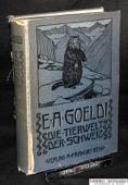 Goeldi, Die Tierwelt der Schweiz  [1]
