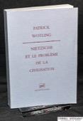 Wotling, Nietzsche et le probleme de la civilisation