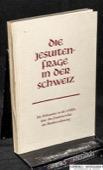NZZ, Die Jesuitenfrage in der Schweiz