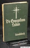 Howald, Ds Evangelium Lukas baernduetsch
