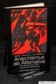 Bernecker / Hallerbach, Anarchismus als Alternative?