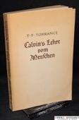 Torrance, Calvins Lehre vom Menschen