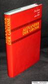 Das Genie und seine Welt, Alexander der Grosse