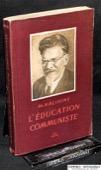 Kalinine, L'Education communiste