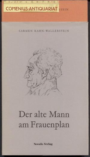 Kahn-Wallerstein .:. Der alte Mann am Frauenplan