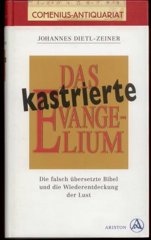 Dietl .:. Das kastrierte Evangelium