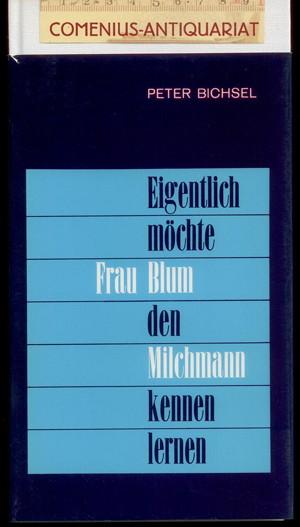 Bichsel .:. Eigentlich moechte Frau Blum den Milchmann kennenlernen