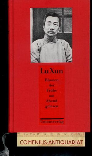 Lu Xun .:. Blumen der Fruehe am Abend gelesen