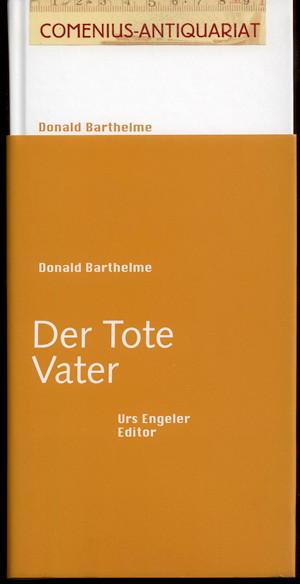 Barthelme .:. Der tote Vater