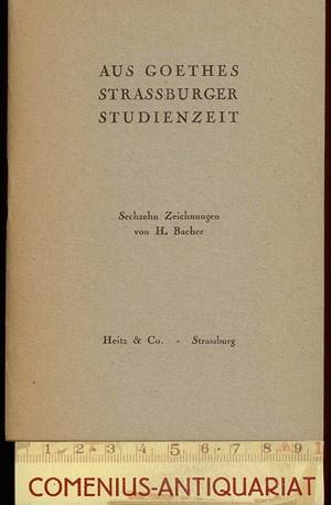 Andres / Bacher .:. Aus Goethes Strassburger Studienzeit