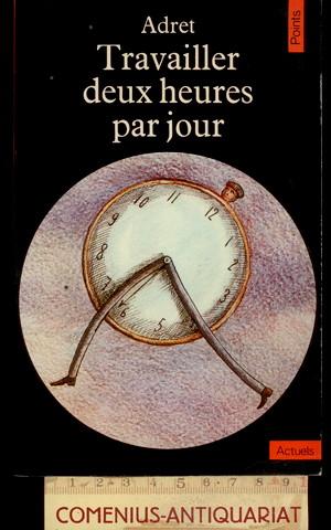 Adret .:. Travailler deux heures par jour