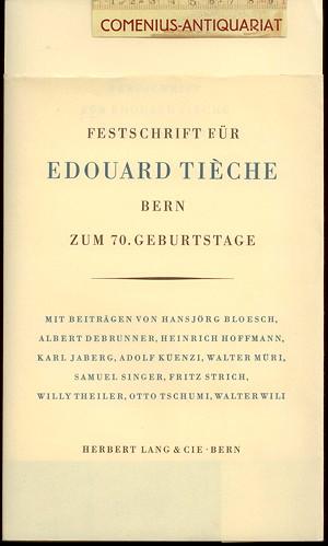 Festschrift fuer .:. Edouard Tieche