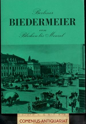 Berliner Biedermeier .:. von Blechen bis Menzel