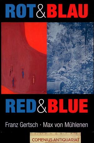 Gertsch / von Muehlenen .:. Rot & Blau