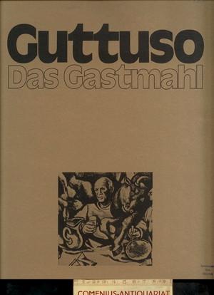 Guttuso .:. Das Gastmahl