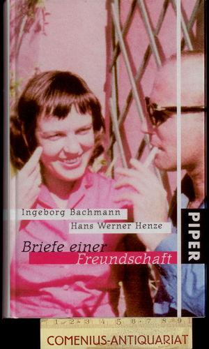 Bachmann / Henze .:. Briefe einer Freundschaft