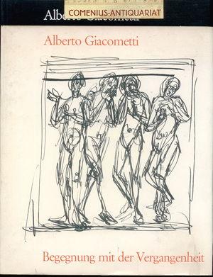 Giacometti .:. Begegnung mit der Vergangenheit