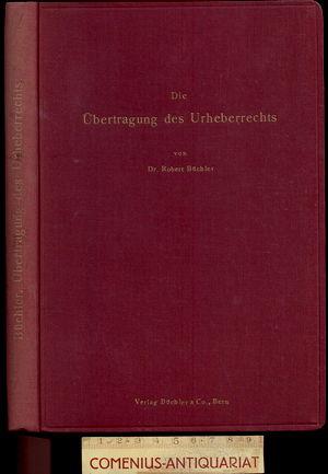 Buechler .:. Die Uebertragung des Urheberrechts