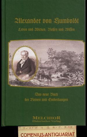 Alexander von Humboldt .:. Leben und Wirken