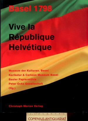 Basel 1798 .:. Vive la Republique Helvetique
