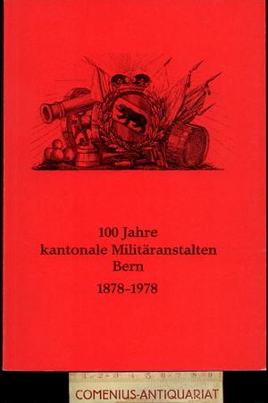 100 Jahre .:. Militaeranstalten Bern