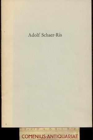 Adolf Schaer-Ris .:. Zum Gedenken