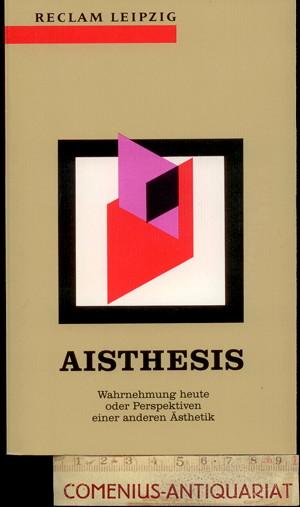 Aisthesis .:. Wahrnehmung heute
