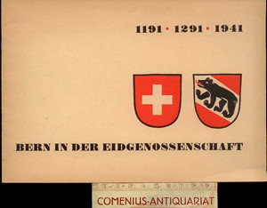 1191, 1291, 1941 .:. Bern in der Eidgenossenschaft