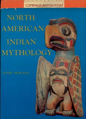 Burland .:. North American Indian Mythology