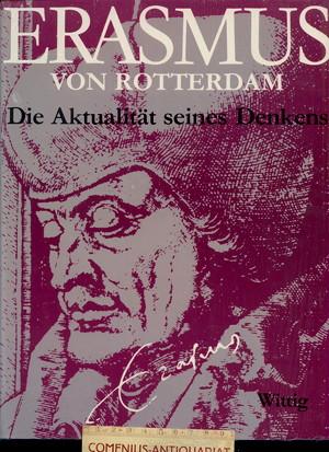Erasmus .:. Die Aktualitaet seines Denkens