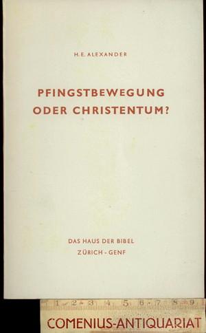 Alexander .:. Pfingstbewegung oder Christentum?