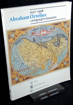 Abraham Ortelius .:. Cartograaf en humanist