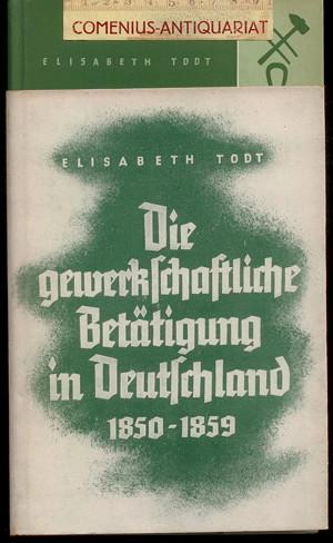 Todt .:. Gewerkschaftliche Betaetigung 1850-1859