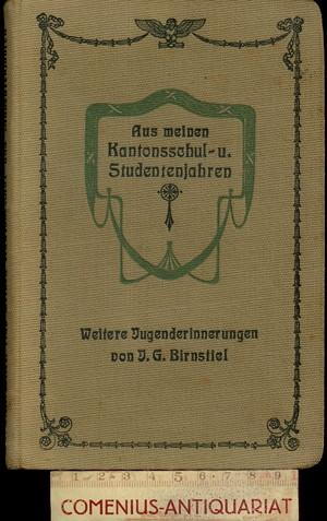 Birnstiel .:. Aus meinen Kantonsschul- und Studentenjahren